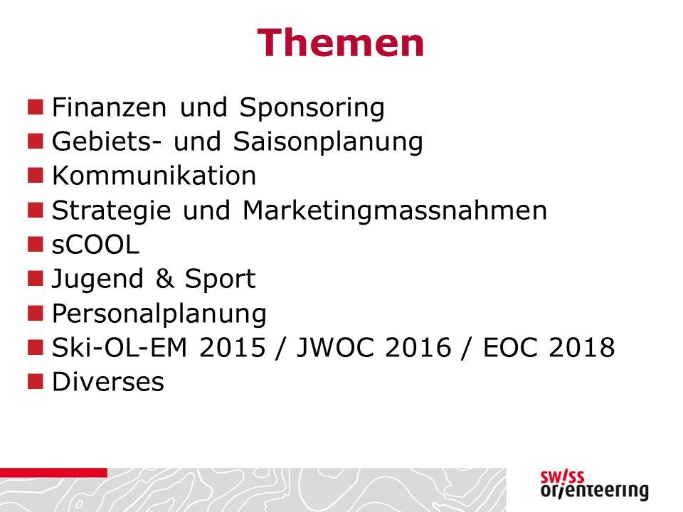 Themen Finanzen und Sponsoring Gebiets- und Saisonplanung Kommunikation Strategie und Marketingmassnahmen sCOOL Jugend & Sport Personalplanung Ski-OL-EM 2015 / JWOC 2016 / EOC 2018 Diverses