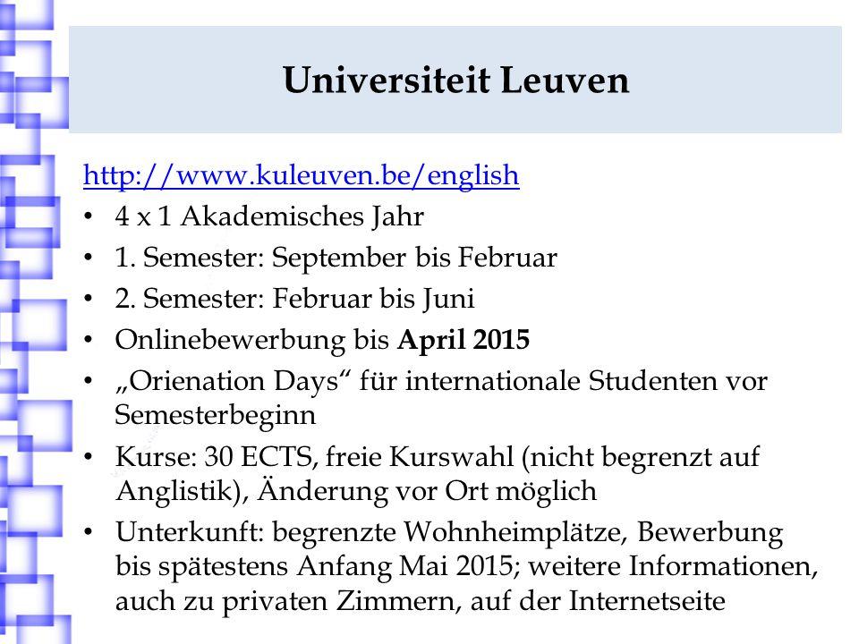 Universiteit Leuven http://www.kuleuven.be/english 4 x 1 Akademisches Jahr 1. Semester: September bis Februar 2. Semester: Februar bis Juni Onlinebewe