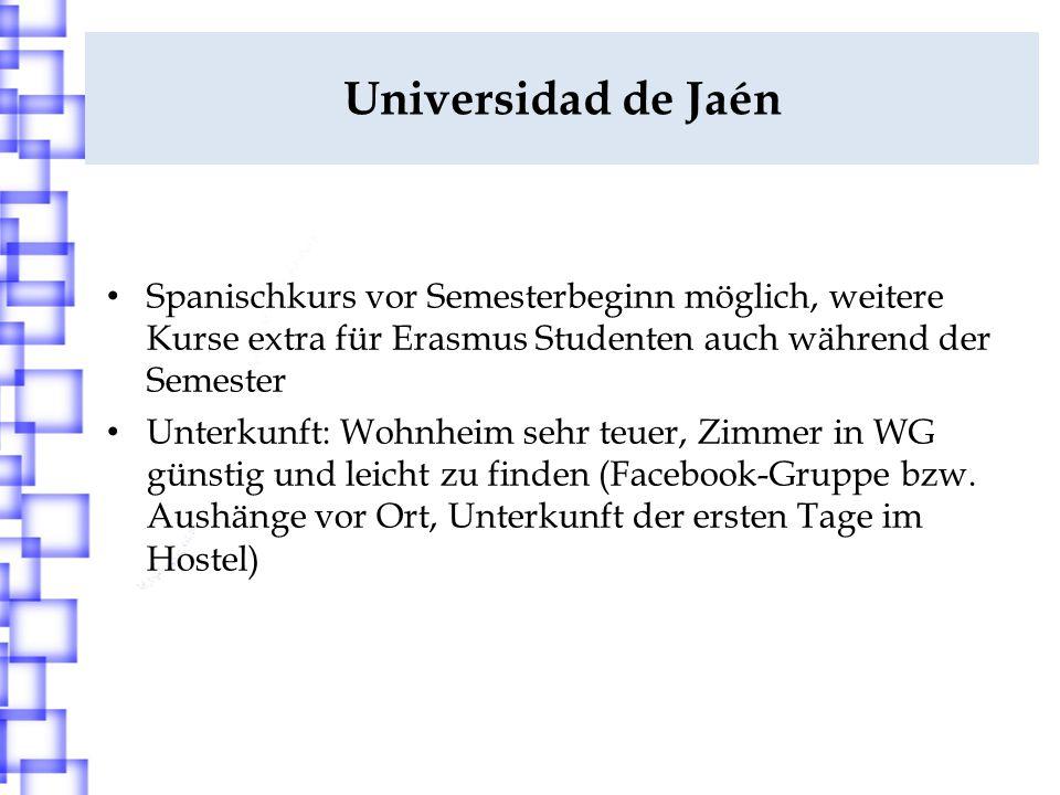 Universidad de Jaén Spanischkurs vor Semesterbeginn möglich, weitere Kurse extra für Erasmus Studenten auch während der Semester Unterkunft: Wohnheim sehr teuer, Zimmer in WG günstig und leicht zu finden (Facebook-Gruppe bzw.