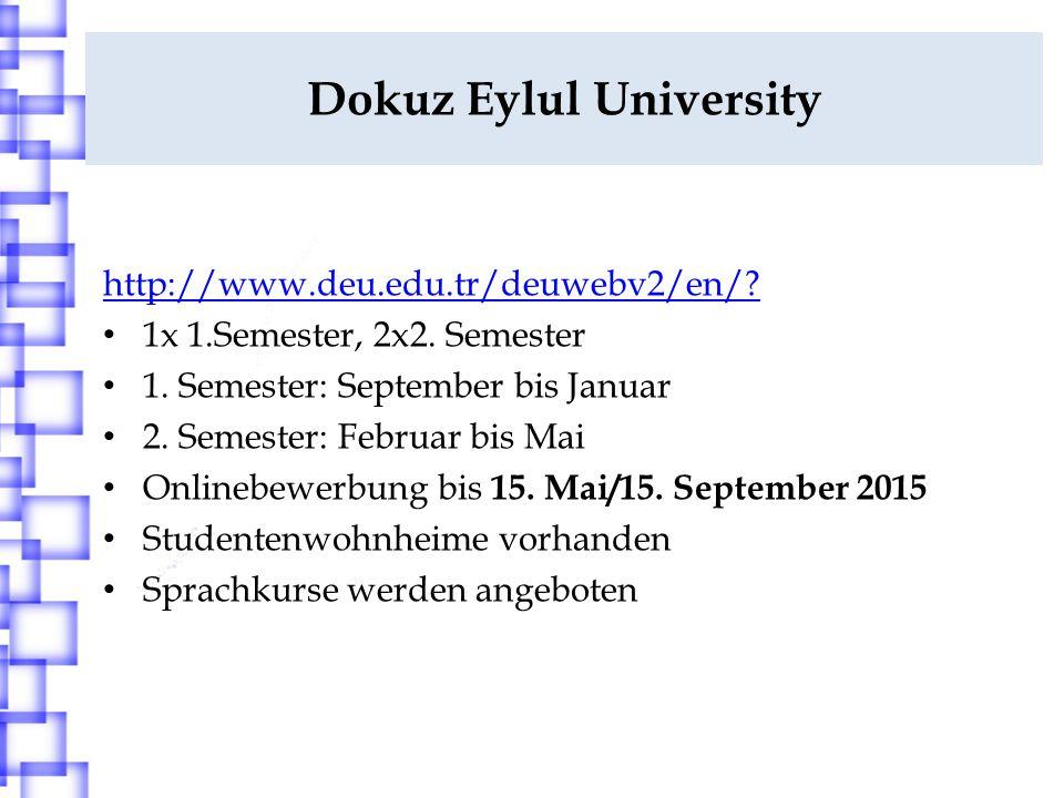 Dokuz Eylul University http://www.deu.edu.tr/deuwebv2/en/.