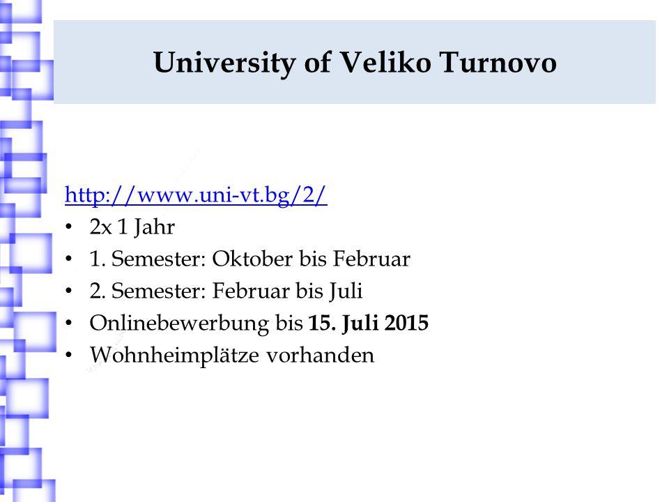 University of Veliko Turnovo http://www.uni-vt.bg/2/ 2x 1 Jahr 1.