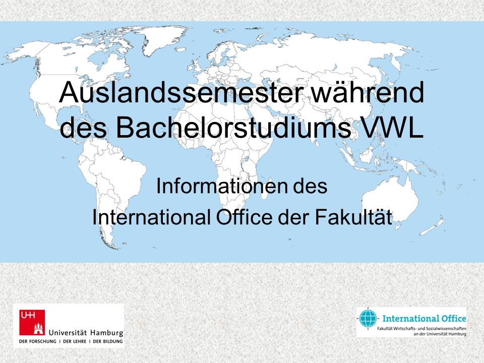 Auslandssemester während des Bachelorstudiums VWL Informationen des International Office der Fakultät