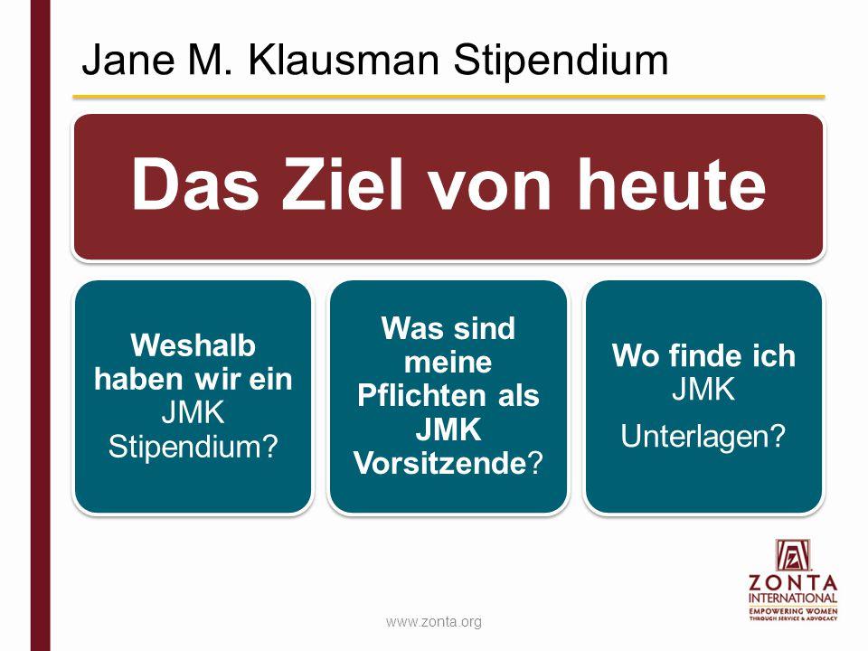 Jane. M. Klausman Weshalb haben wir JMK Stipendien?
