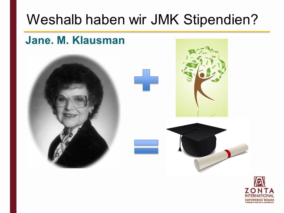 Jane. M. Klausman Weshalb haben wir JMK Stipendien