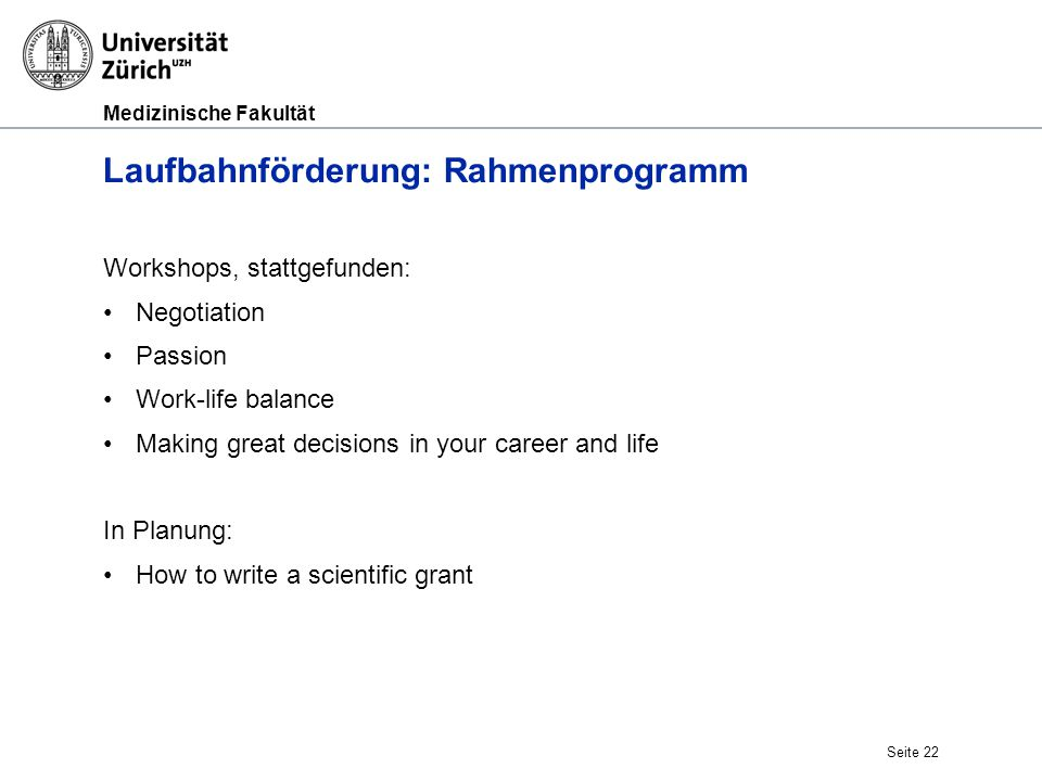 Medizinische Fakultät Laufbahnförderung: Rahmenprogramm Workshops, stattgefunden: Negotiation Passion Work-life balance Making great decisions in your