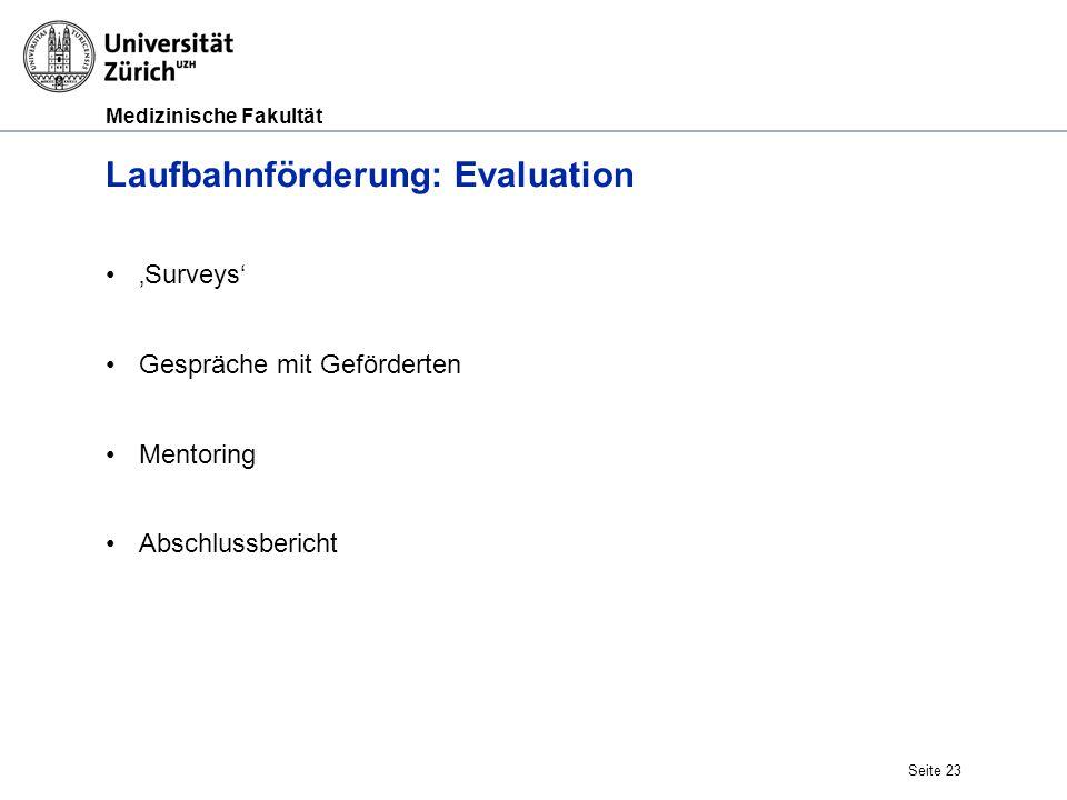 Medizinische Fakultät Laufbahnförderung: Evaluation 'Surveys' Gespräche mit Geförderten Mentoring Abschlussbericht Seite 23