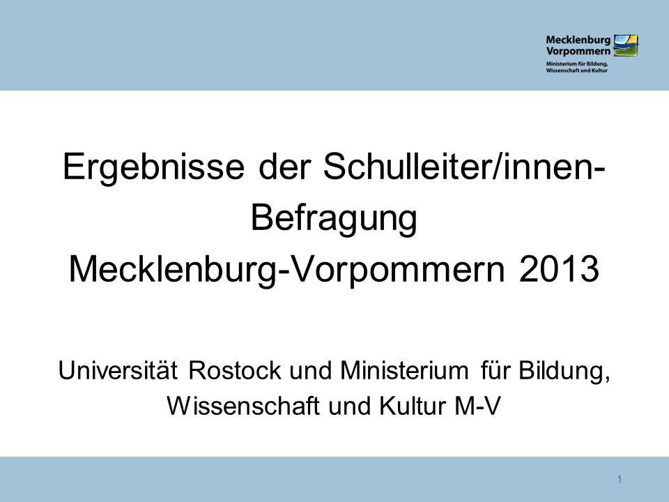 Ergebnisse der Schulleiter/innen- Befragung Mecklenburg-Vorpommern 2013 Universität Rostock und Ministerium für Bildung, Wissenschaft und Kultur M-V 1