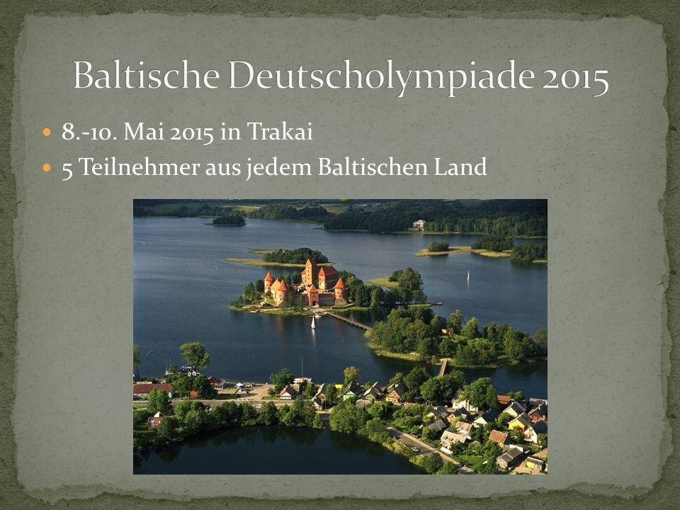 8.-10. Mai 2015 in Trakai 5 Teilnehmer aus jedem Baltischen Land