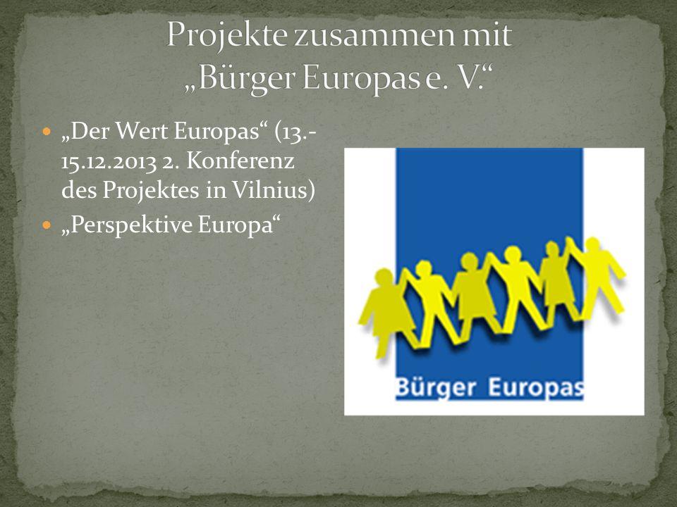 """""""Der Wert Europas"""" (13.- 15.12.2013 2. Konferenz des Projektes in Vilnius) """"Perspektive Europa"""""""