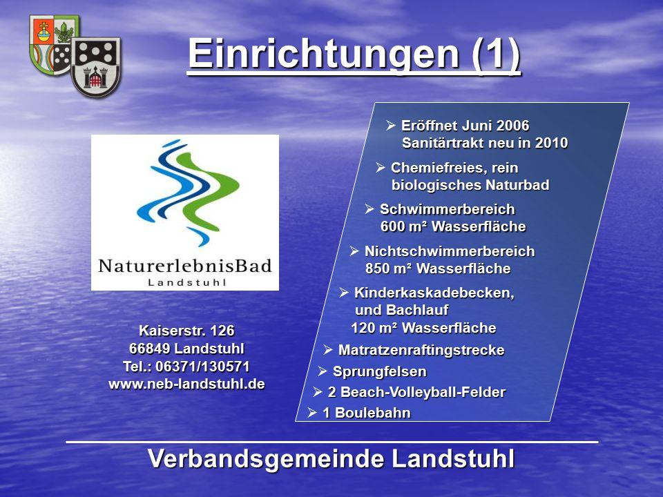 Einrichtungen (1) Verbandsgemeinde Landstuhl Eröffnet Juni 2006 Sanitärtrakt neu in 2010  Eröffnet Juni 2006 Sanitärtrakt neu in 2010 Schwimmerbereic