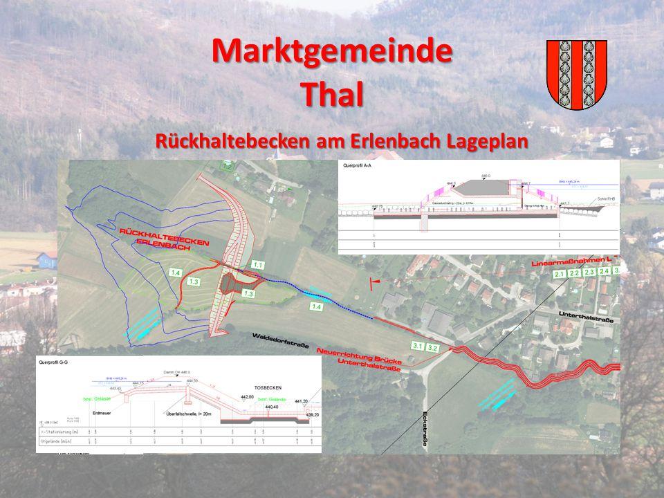 Marktgemeinde Thal Rückhaltebecken am Erlenbach Lageplan