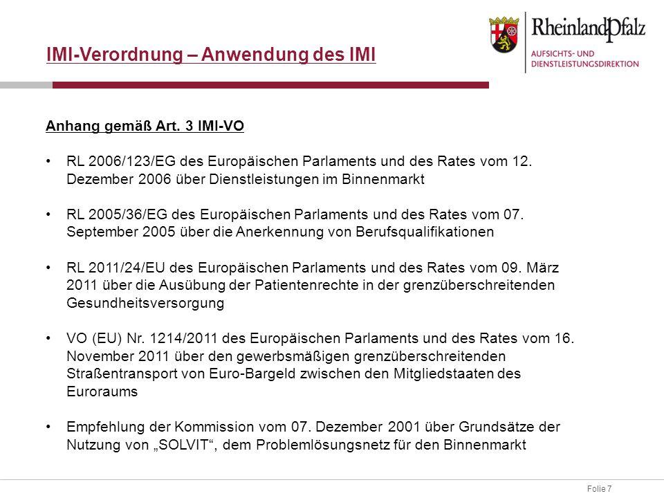Folie 7 IMI-Verordnung – Anwendung des IMI Anhang gemäß Art.