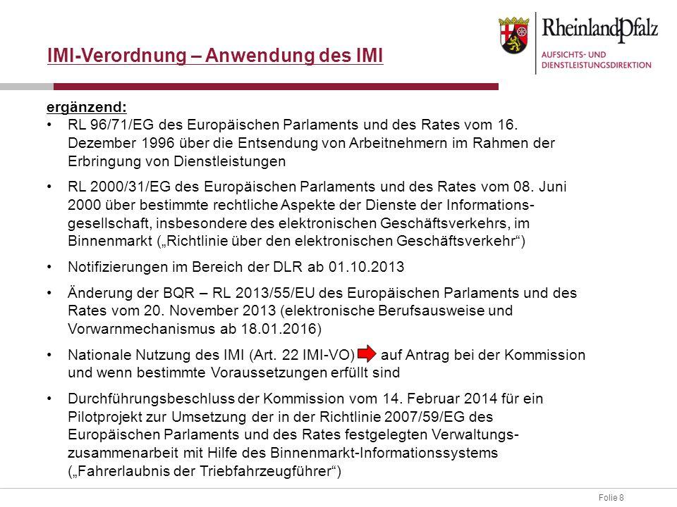 Folie 8 IMI-Verordnung – Anwendung des IMI ergänzend: RL 96/71/EG des Europäischen Parlaments und des Rates vom 16.