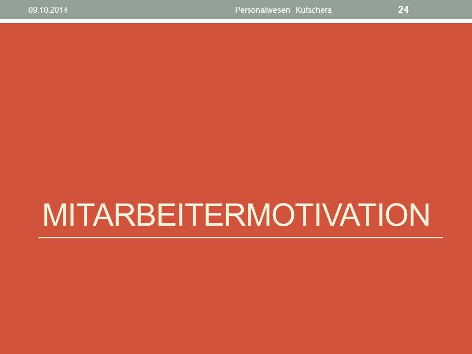 MITARBEITERMOTIVATION 09.10.2014Personalwesen - Kutschera 24