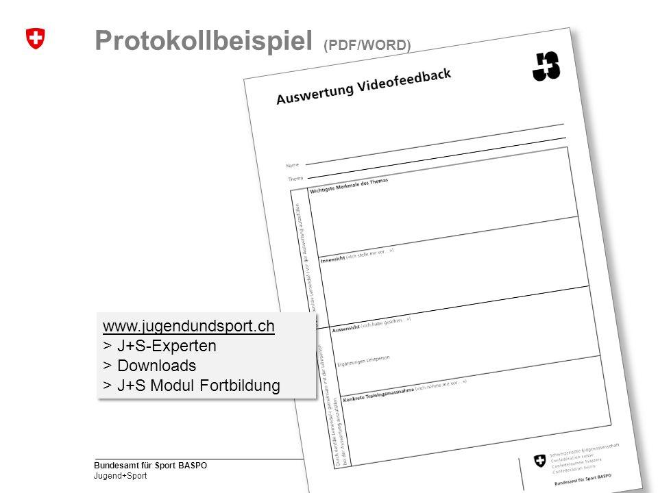 9 Bundesamt für Sport BASPO Jugend+Sport Protokollbeispiel (PDF/WORD) www.jugendundsport.ch > J+S-Experten > Downloads > J+S Modul Fortbildung www.jug