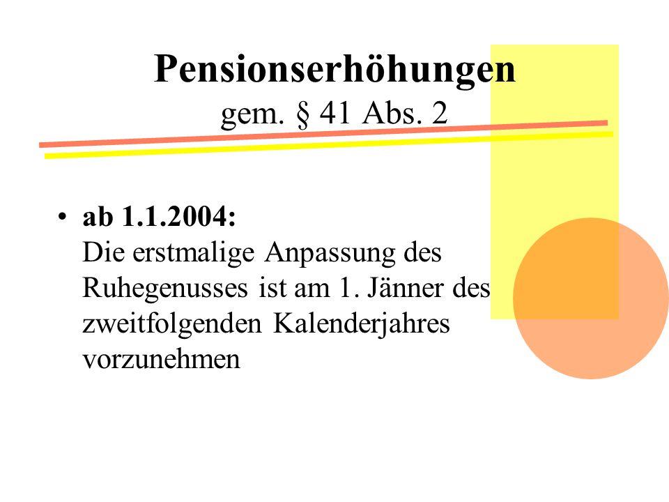 Pensionserhöhungen gem.§ 41 Abs.