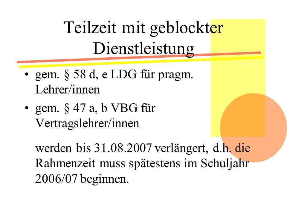 Teilzeit mit geblockter Dienstleistung gem.§ 58 d, e LDG für pragm.