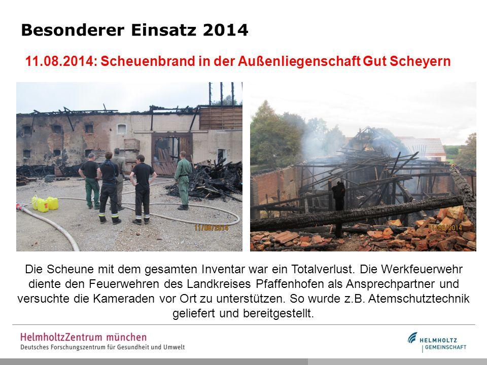 Besonderer Einsatz 2014 11.08.2014: Scheuenbrand in der Außenliegenschaft Gut Scheyern Die Scheune mit dem gesamten Inventar war ein Totalverlust. Die