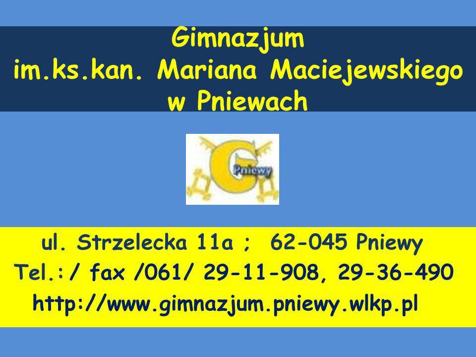 Gimnazjum im.ks.kan. Mariana Maciejewskiego w Pniewach ul.