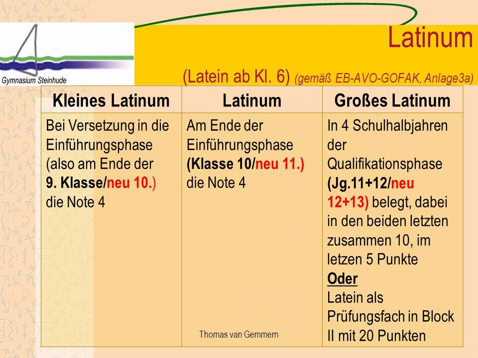 Latinum (Latein ab Kl. 6) (gemäß EB-AVO-GOFAK, Anlage3a) Kleines LatinumLatinumGroßes Latinum Bei Versetzung in die Einführungsphase (also am Ende der