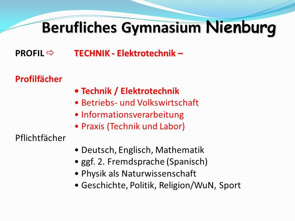 TECHNIK - Elektrotechnik – PROFIL  TECHNIK - Elektrotechnik – Profilfächer Technik / Elektrotechnik Betriebs- und Volkswirtschaft Informationsverarbe
