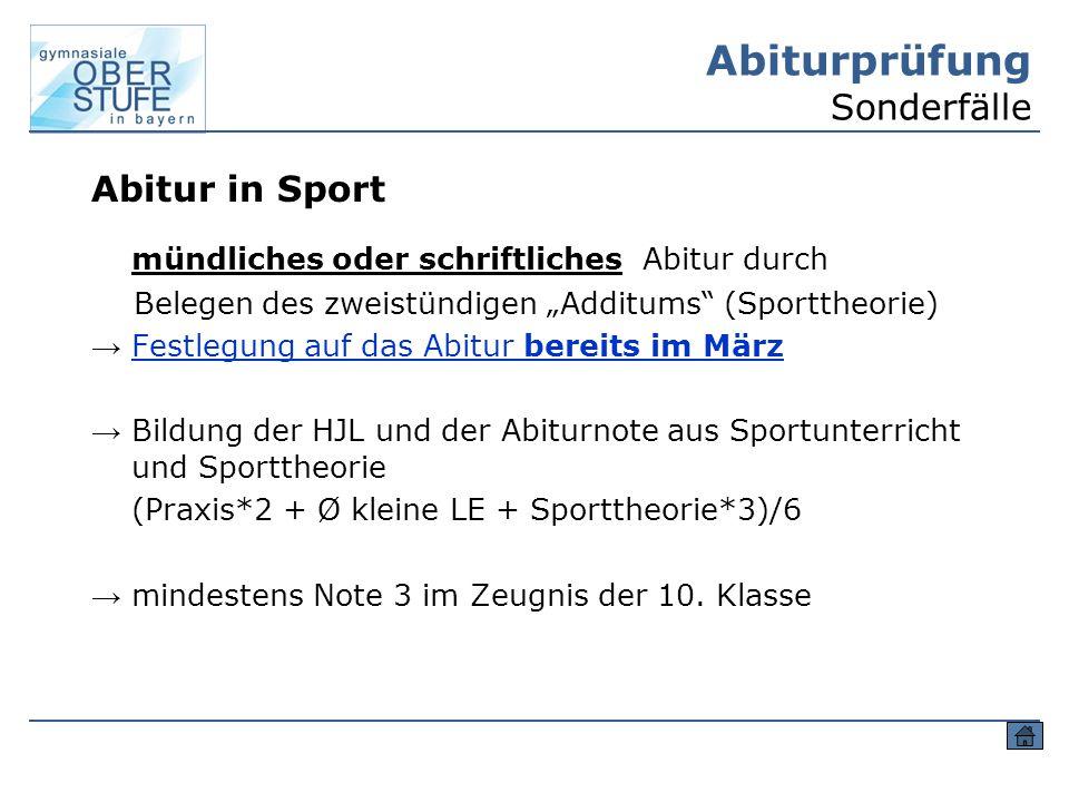 """Abiturprüfung Sonderfälle Abitur in Sport mündliches oder schriftliches Abitur durch Belegen des zweistündigen """"Additums"""" (Sporttheorie) → Festlegung"""