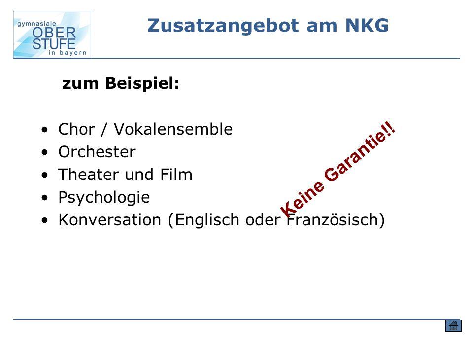 Zusatzangebot am NKG zum Beispiel: Chor / Vokalensemble Orchester Theater und Film Psychologie Konversation (Englisch oder Französisch) Keine Garantie