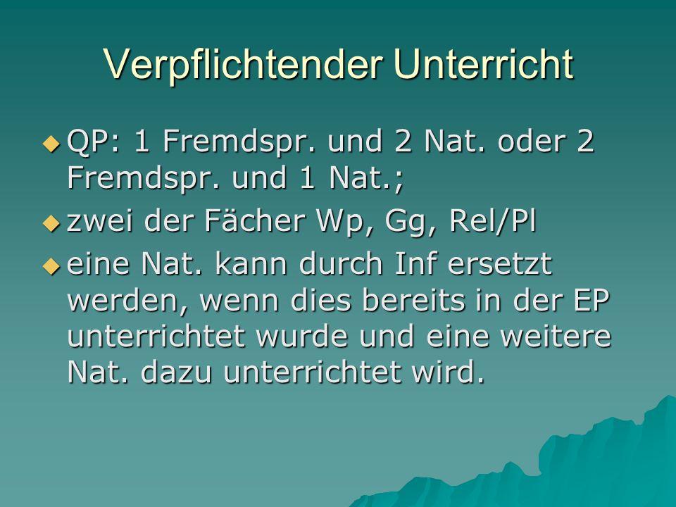 Verpflichtender Unterricht  QP: 1 Fremdspr. und 2 Nat.