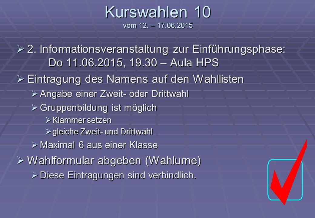 Kurswahlen 10 vom 12.– 17.06.2015  2.