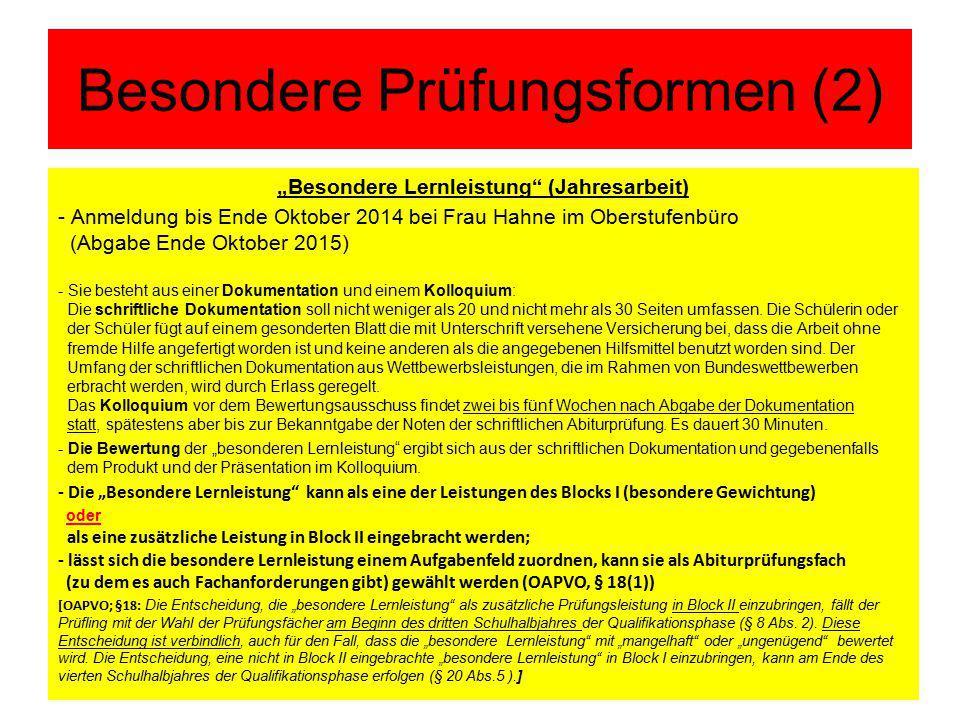 """Besondere Prüfungsformen (2) """"Besondere Lernleistung"""" (Jahresarbeit) - Anmeldung bis Ende Oktober 2014 bei Frau Hahne im Oberstufenbüro (Abgabe Ende O"""