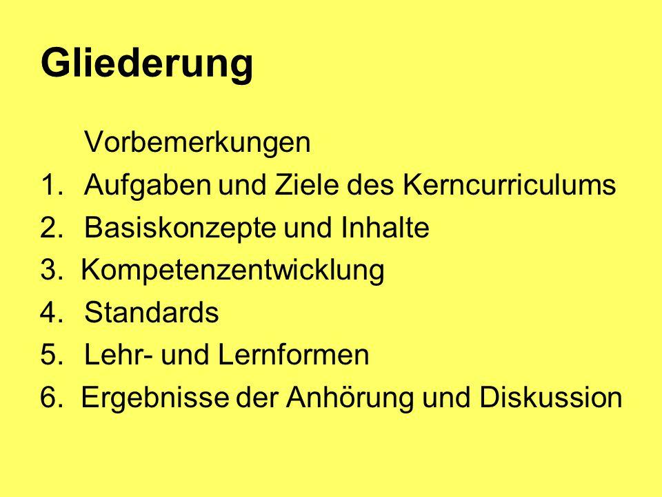 Gliederung Vorbemerkungen 1.Aufgaben und Ziele des Kerncurriculums 2.Basiskonzepte und Inhalte 3.