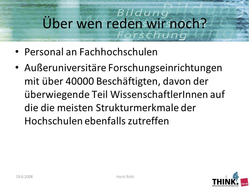 19.6.2008Horst Roth4 Über wen reden wir noch.