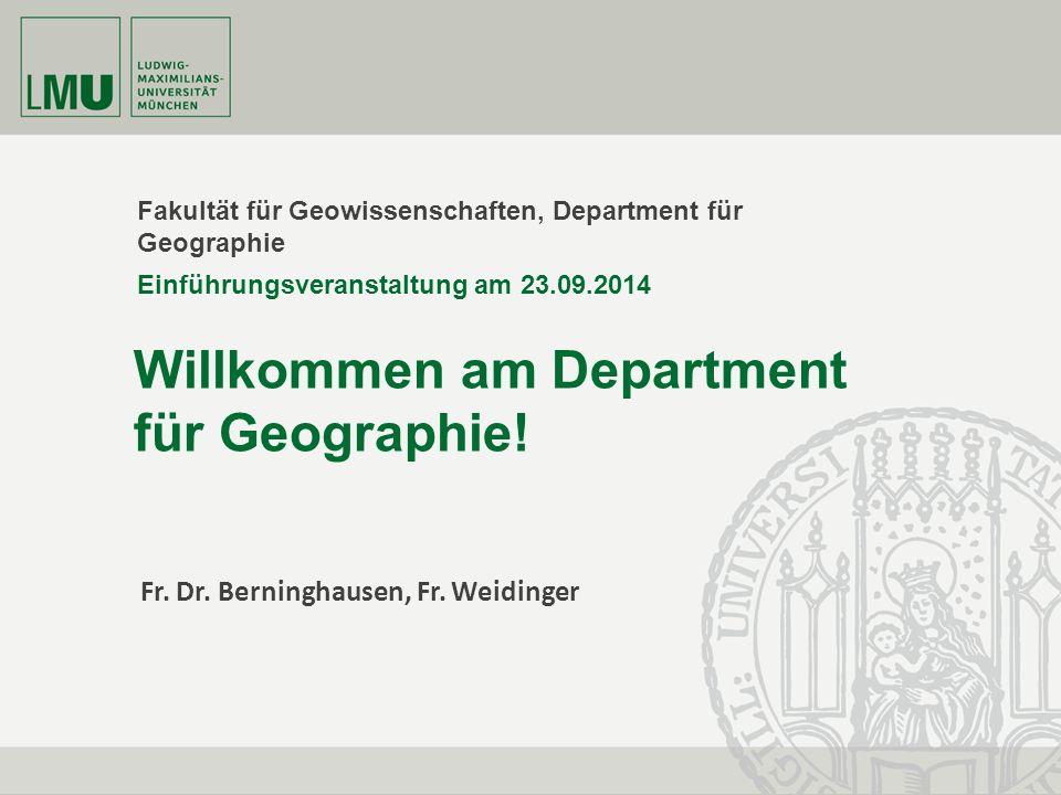 Fakultät für Geowissenschaften, Department für Geographie Willkommen am Department für Geographie! Einführungsveranstaltung am 23.09.2014 Fr. Dr. Bern