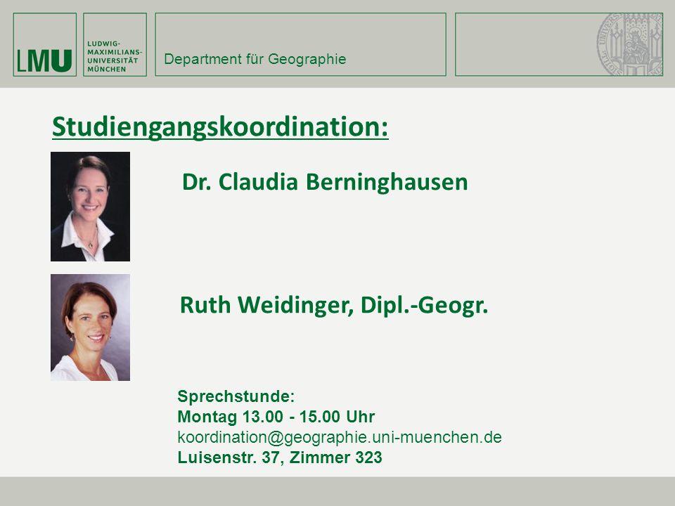Dr. Claudia Berninghausen Sprechstunde: Montag 13.00 - 15.00 Uhr koordination@geographie.uni-muenchen.de Luisenstr. 37, Zimmer 323 Studiengangskoordin