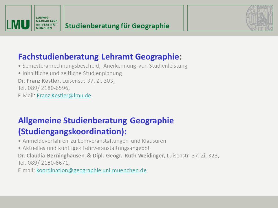 Studienberatung für Geographie Fachstudienberatung Lehramt Geographie: Semesteranrechnungsbescheid, Anerkennung von Studienleistung inhaltliche und ze