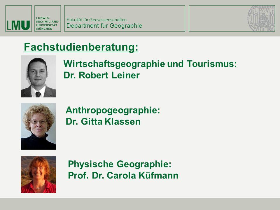 Fakultät für Geowissenschaften Department für Geographie Wirtschaftsgeographie und Tourismus: Dr. Robert Leiner Anthropogeographie: Dr. Gitta Klassen