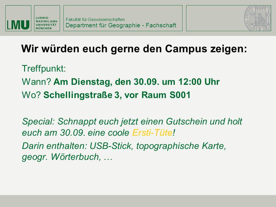 Fakultät für Geowissenschaften Wir würden euch gerne den Campus zeigen: Treffpunkt: Wann? Am Dienstag, den 30.09. um 12:00 Uhr Wo? Schellingstraße 3,