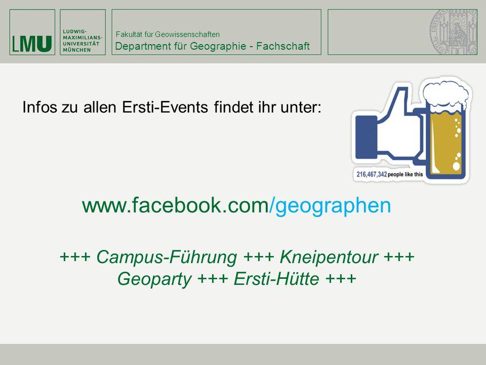 Fakultät für Geowissenschaften Infos zu allen Ersti-Events findet ihr unter: www.facebook.com/geographen +++ Campus-Führung +++ Kneipentour +++ Geopar