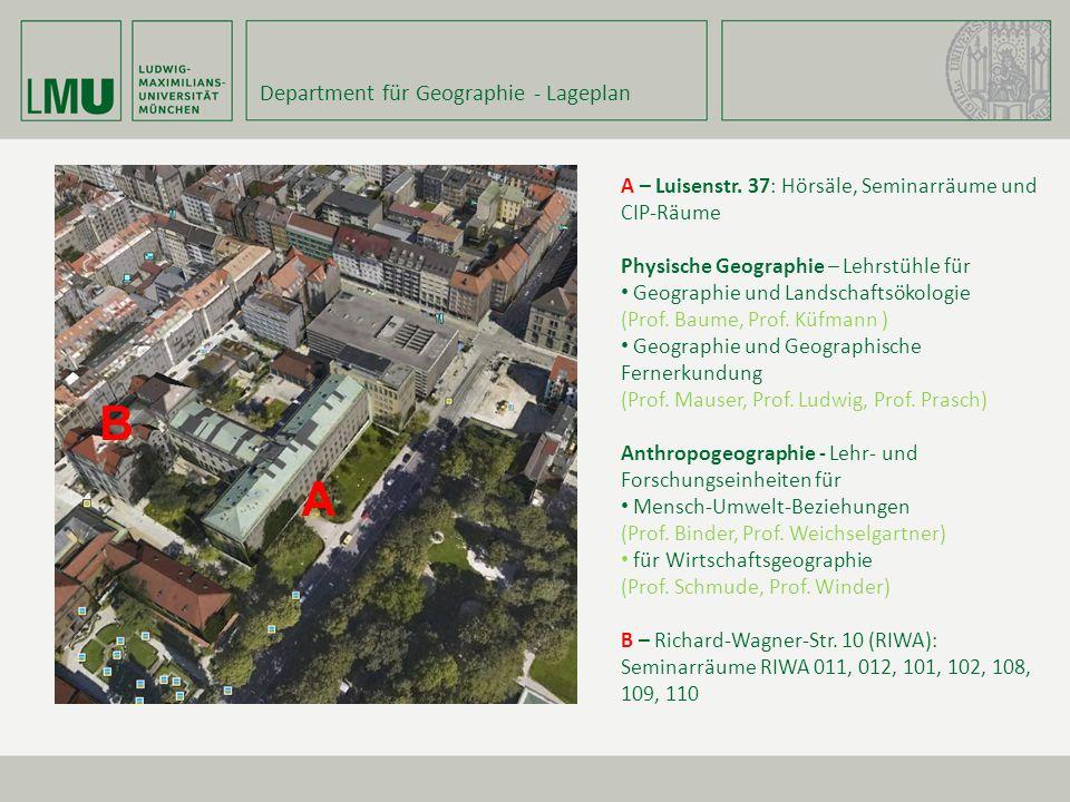 Department für Geographie - Lageplan A – Luisenstr. 37: Hörsäle, Seminarräume und CIP-Räume Physische Geographie – Lehrstühle für Geographie und Lands