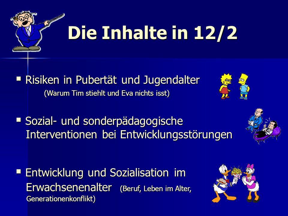 Die Inhalte in 12/2 Sozial- und sonderpädagogische Interventionen bei Entwicklungsstörungen Sozial- und sonderpädagogische Interventionen bei Entwickl