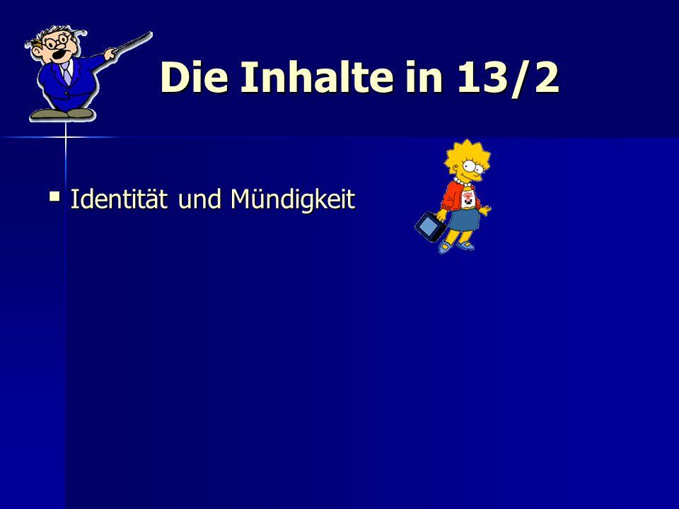 Die Inhalte in 13/2  Identität und Mündigkeit