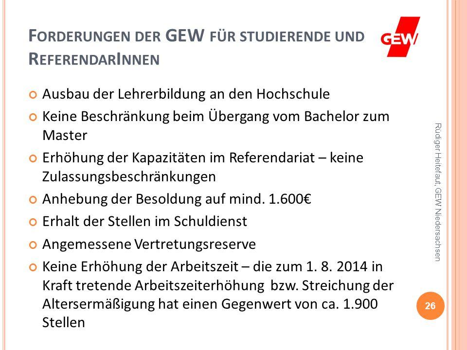Z IELE DER GEW 25 Rüdiger Heitefaut, GEW Niedersachsen GEW setzt sich ein für: bessere Arbeitsbedingungen der in Bildungseinrichtungen Tätigen bessere Lehr – und Lernbedingungen – manchmal ein Problem.