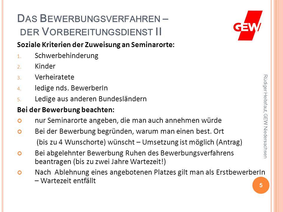 D AS B EWERBUNGSVERFAHREN – DER V ORBEREITUNGSDIENST II Soziale Kriterien der Zuweisung an Seminarorte: 1.