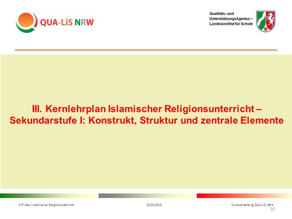 III. Kernlehrplan Islamischer Religionsunterricht – Sekundarstufe I: Konstrukt, Struktur und zentrale Elemente KLP -Sek.I-Islamischer Religionsunterri