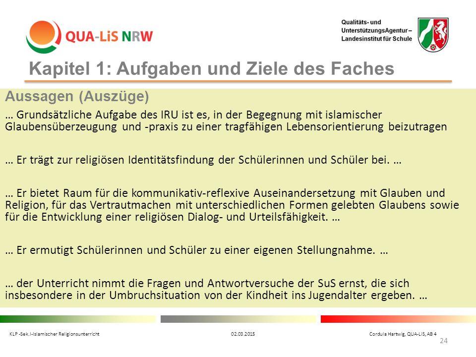 Kapitel 1: Aufgaben und Ziele des Faches Aussagen (Auszüge) … Grundsätzliche Aufgabe des IRU ist es, in der Begegnung mit islamischer Glaubensüberzeug