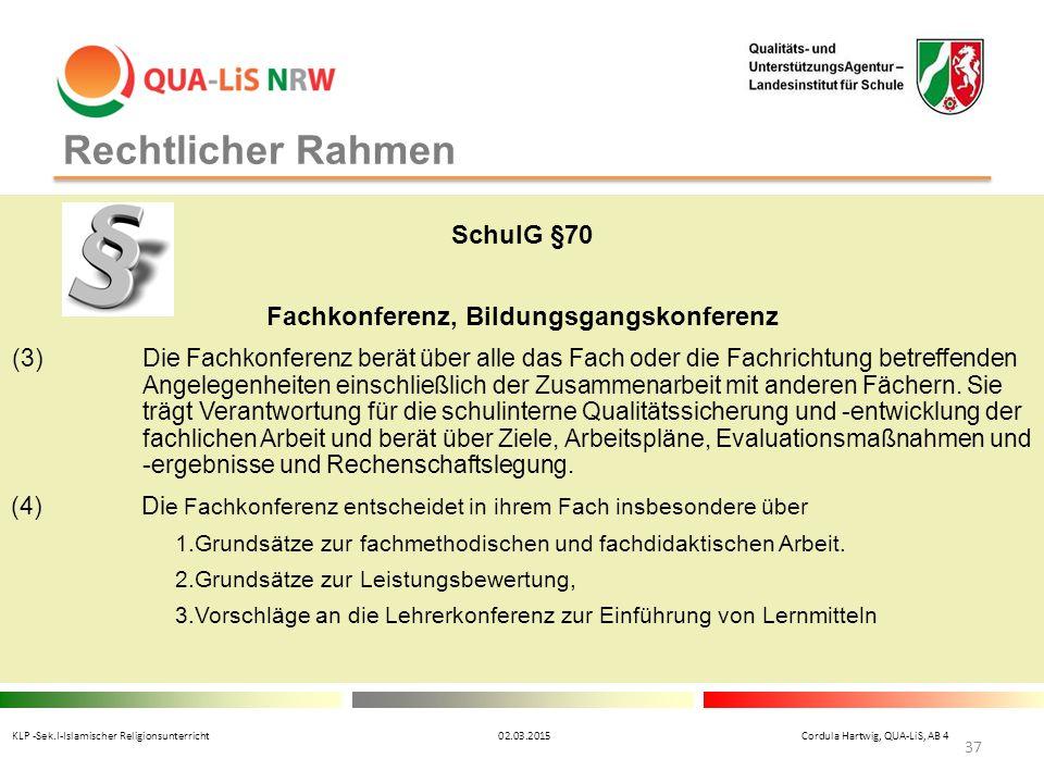 Rechtlicher Rahmen SchulG §70 Fachkonferenz, Bildungsgangskonferenz (3)Die Fachkonferenz berät über alle das Fach oder die Fachrichtung betreffenden A