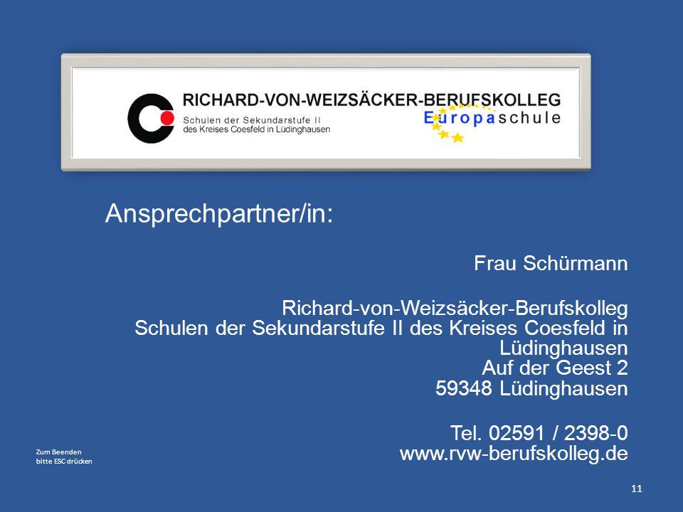 Frau Schürmann Richard-von-Weizsäcker-Berufskolleg Schulen der Sekundarstufe II des Kreises Coesfeld in Lüdinghausen Auf der Geest 2 59348 Lüdinghause