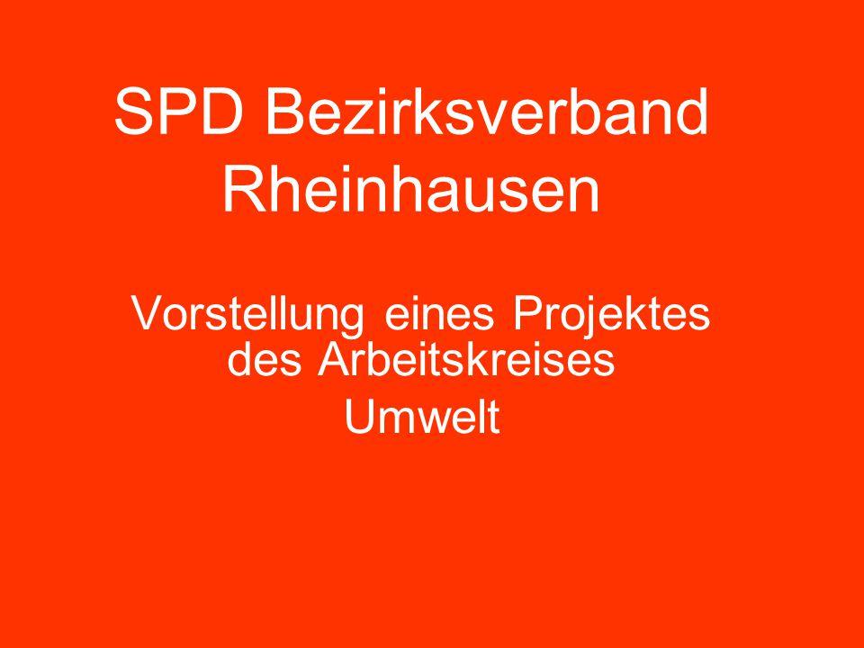 SPD Bezirksverband Rheinhausen Vorstellung eines Projektes des Arbeitskreises Umwelt