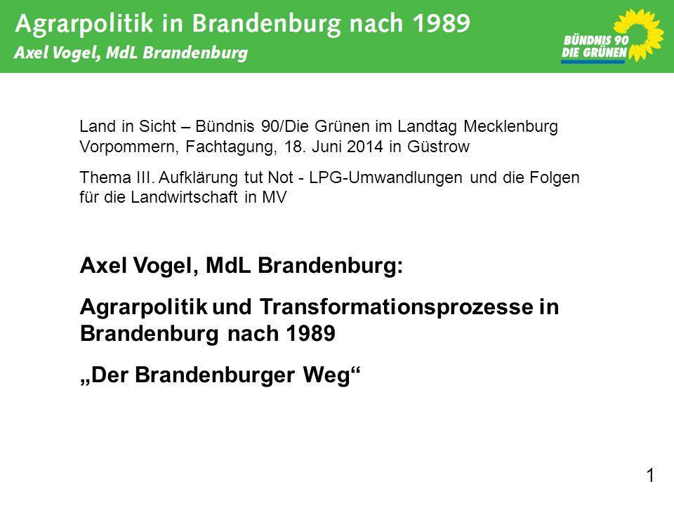 1 Land in Sicht – Bündnis 90/Die Grünen im Landtag Mecklenburg Vorpommern, Fachtagung, 18. Juni 2014 in Güstrow Thema III. Aufklärung tut Not - LPG-Um
