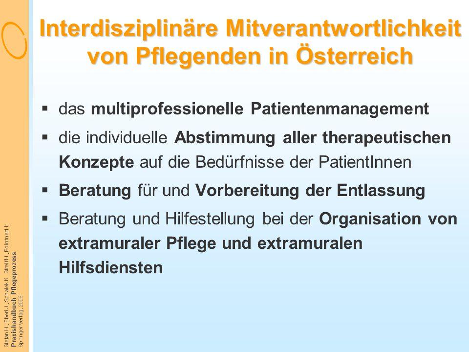 Stefan H., Eberl J., Schalek K., Streif H., Pointner H.: Praxishandbuch Pflegeprozess Springer Verlag, 2006 Interdisziplinäre Mitverantwortlichkeit vo